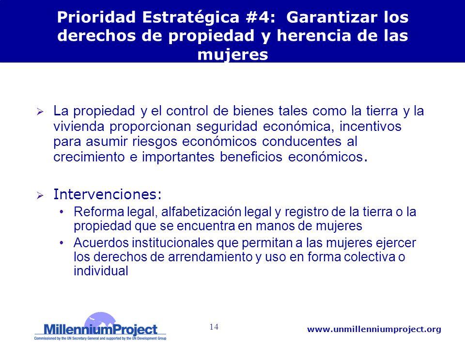 14 www.unmillenniumproject.org Prioridad Estratégica #4: Garantizar los derechos de propiedad y herencia de las mujeres La propiedad y el control de b