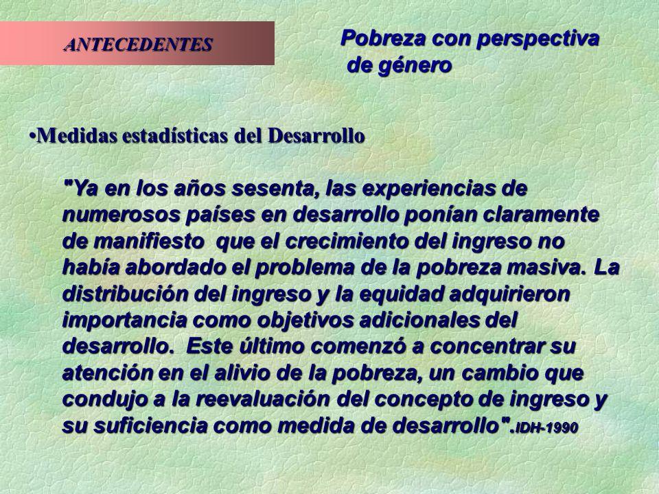 Pobreza AbsolutaPobreza Absoluta La pobreza se define en términos absolutos si el contenido de un éstandar de pobreza (ya sea definido por productos primarios o por sus características) se toma como fijo en el tiempo y el espacio.