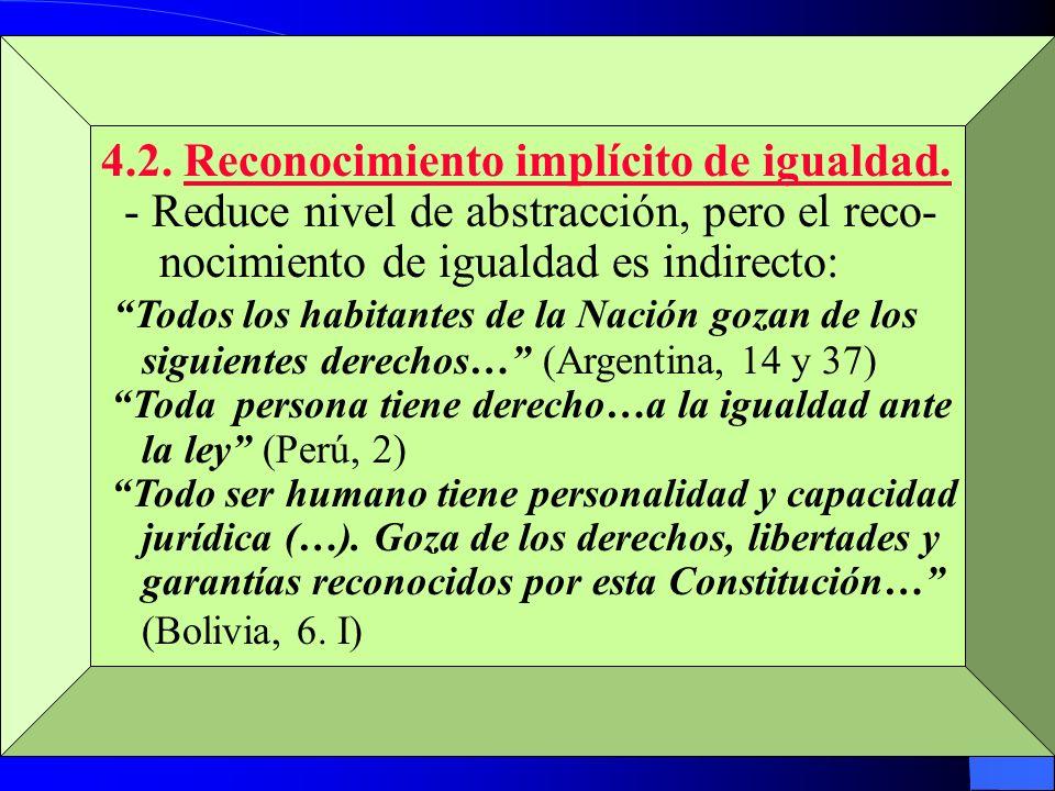 4.2. Reconocimiento implícito de igualdad. - Reduce nivel de abstracción, pero el reco- nocimiento de igualdad es indirecto: Todos los habitantes de l