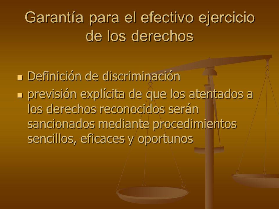Garantía para el efectivo ejercicio de los derechos Definición de discriminación Definición de discriminación previsión explícita de que los atentados