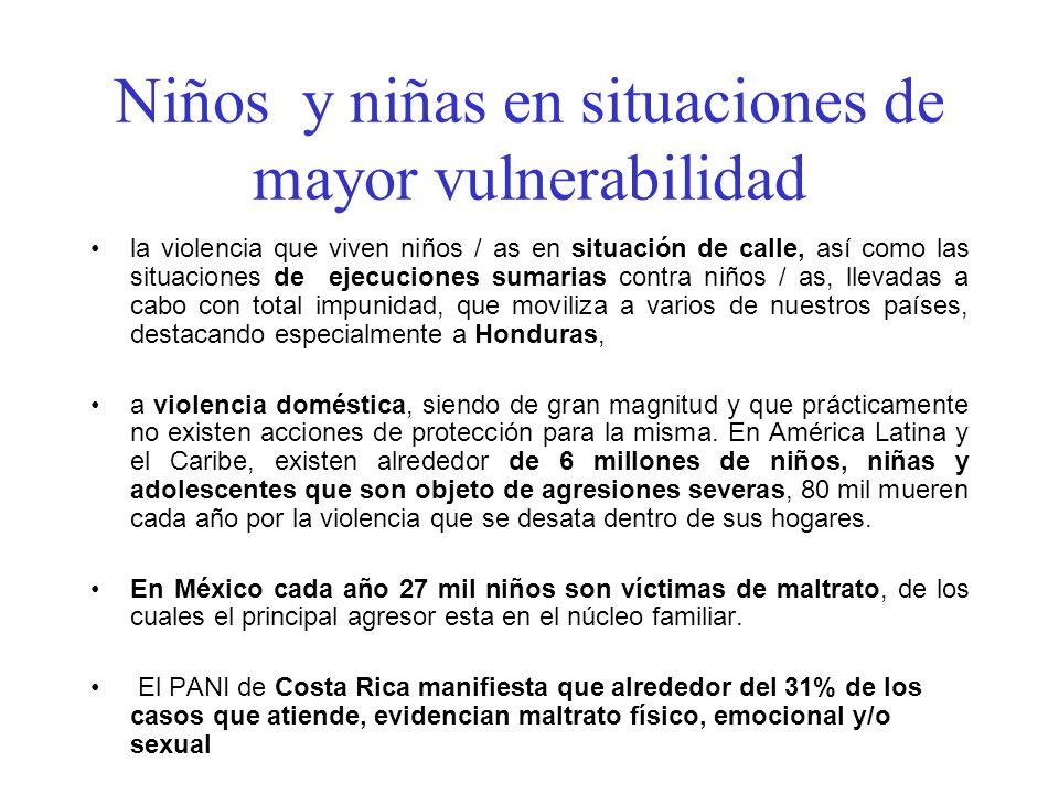 Niños y niñas en situaciones de mayor vulnerabilidad la violencia que viven niños / as en situación de calle, así como las situaciones de ejecuciones