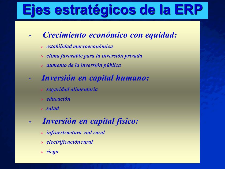 © 2001 By Default! A Free sample background from www.pptbackgrounds.fsnet.co.uk Slide 28 Ejes estratégicos de la ERP Crecimiento económico con equidad