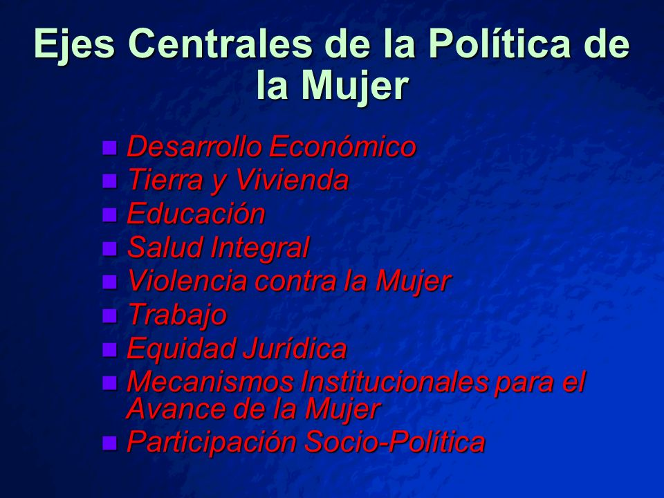© 2001 By Default! A Free sample background from www.pptbackgrounds.fsnet.co.uk Slide 30 Ejes Centrales de la Política de la Mujer Desarrollo Económic