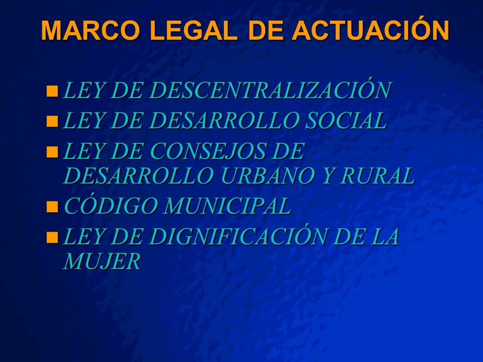 © 2001 By Default! A Free sample background from www.pptbackgrounds.fsnet.co.uk Slide 36 MARCO LEGAL DE ACTUACIÓN LEY DE DESCENTRALIZACIÓN LEY DE DESC