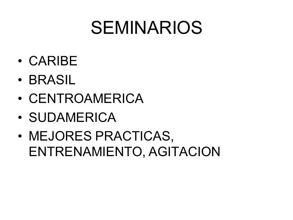 SEMINARIOS CARIBE BRASIL CENTROAMERICA SUDAMERICA MEJORES PRACTICAS, ENTRENAMIENTO, AGITACION