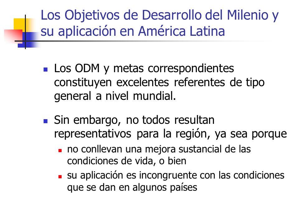 Los Objetivos de Desarrollo del Milenio y su aplicación en América Latina Los ODM y metas correspondientes constituyen excelentes referentes de tipo g