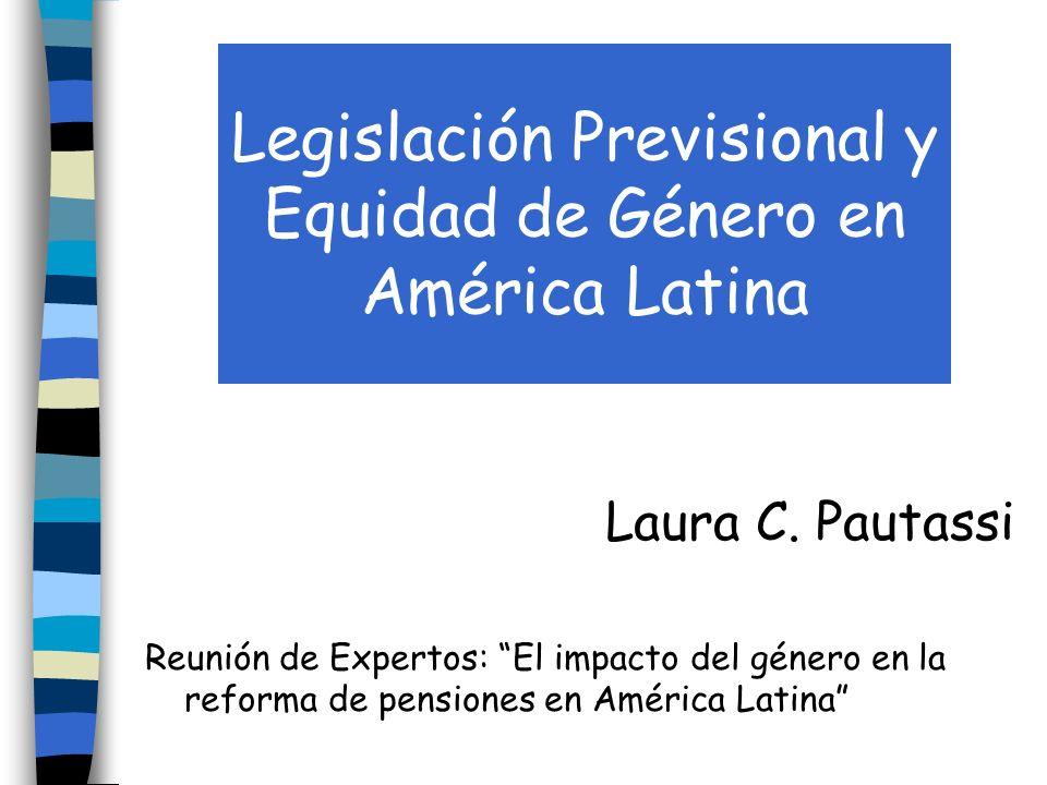 Legislación Previsional y Equidad de Género en América Latina Laura C.