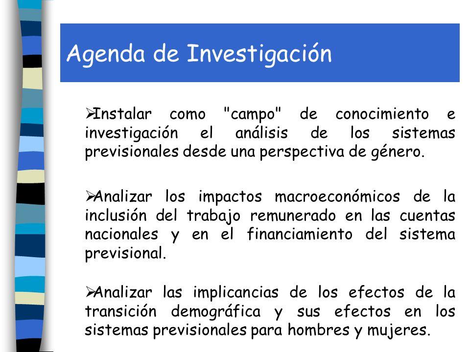 Agenda de Investigación Instalar como campo de conocimiento e investigación el análisis de los sistemas previsionales desde una perspectiva de género.
