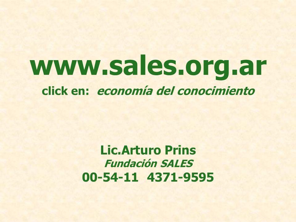www.sales.org.ar click en: economía del conocimiento Lic.Arturo Prins Fundación SALES 00-54-11 4371-9595