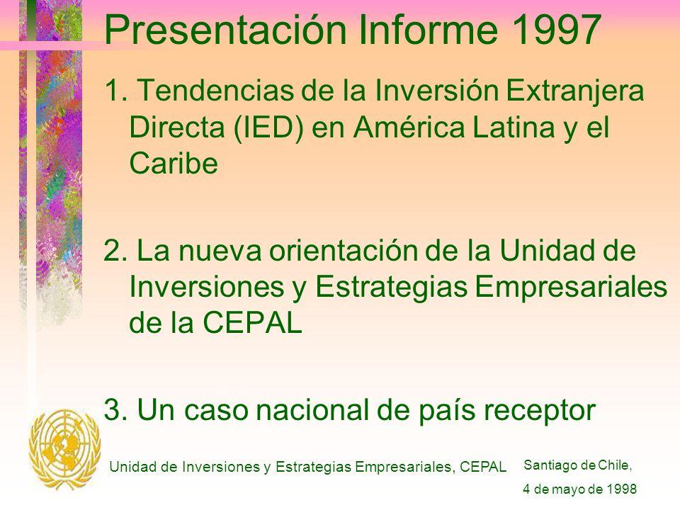 Santiago de Chile, 4 de mayo de 1998 Unidad de Inversiones y Estrategias Empresariales, CEPAL Por profundizar: inversiones y estrategias empresariales en...