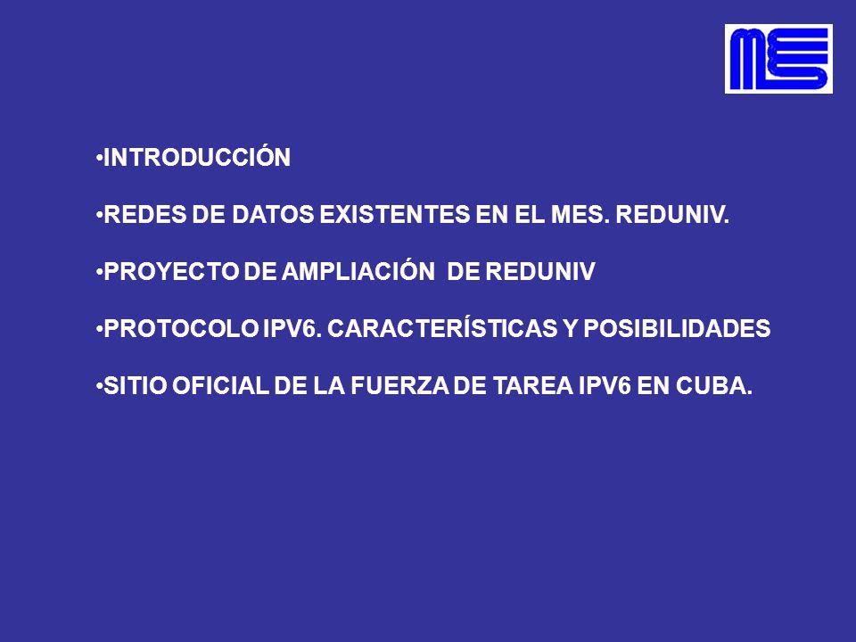 INTRODUCCIÓN REDES DE DATOS EXISTENTES EN EL MES. REDUNIV. PROYECTO DE AMPLIACIÓN DE REDUNIV PROTOCOLO IPV6. CARACTERÍSTICAS Y POSIBILIDADES SITIO OFI