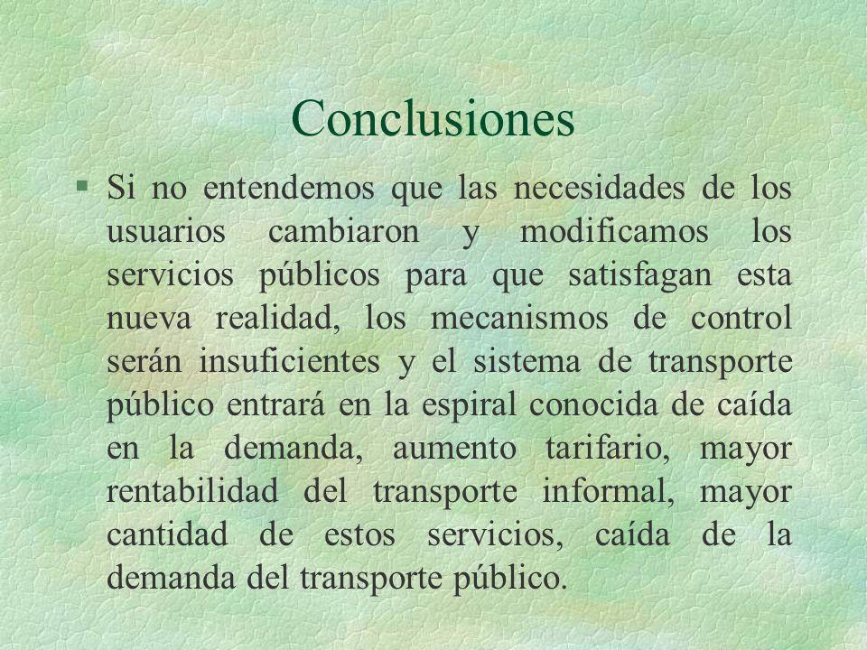 Conclusiones §Si no entendemos que las necesidades de los usuarios cambiaron y modificamos los servicios públicos para que satisfagan esta nueva reali