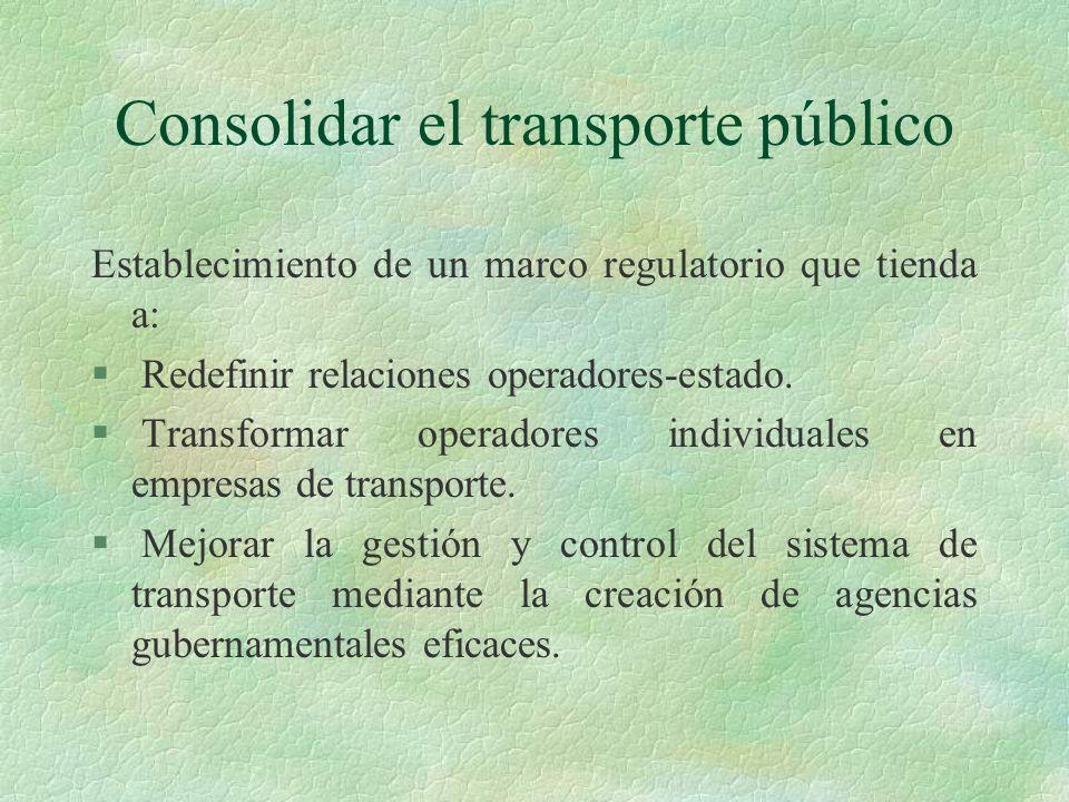 Establecimiento de un marco regulatorio que tienda a: § Redefinir relaciones operadores-estado. § Transformar operadores individuales en empresas de t