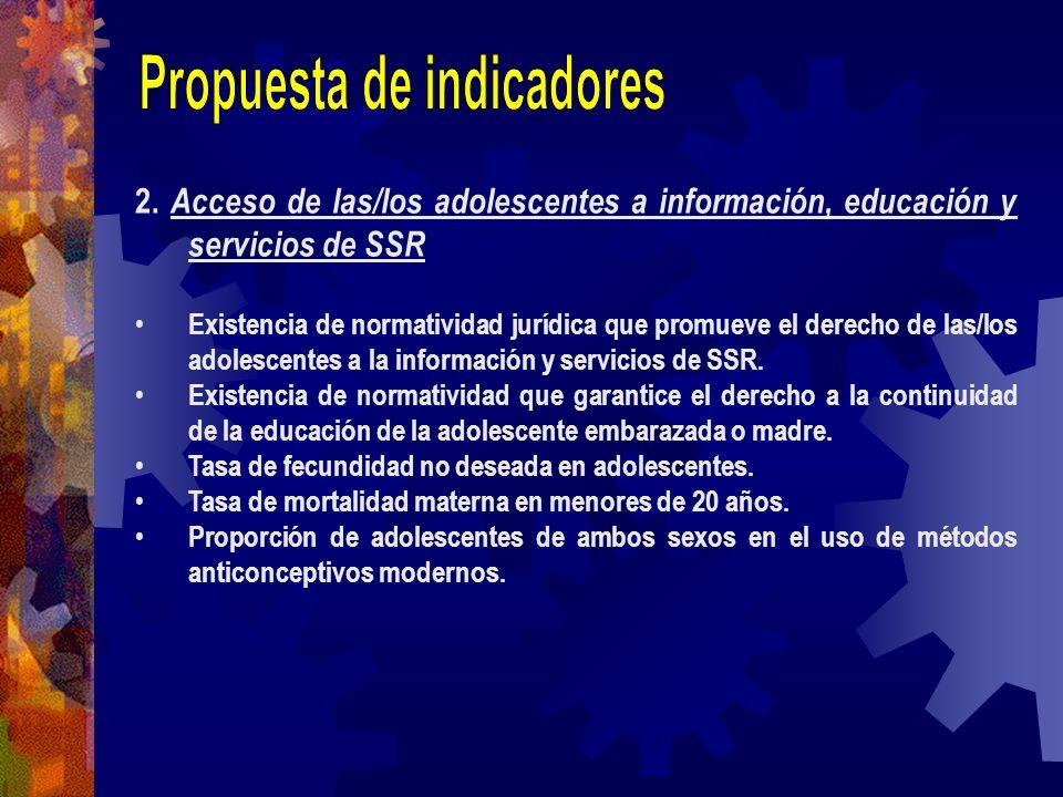 2. Acceso de las/los adolescentes a información, educación y servicios de SSR Existencia de normatividad jurídica que promueve el derecho de las/los a