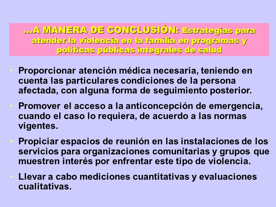 Proporcionar atención médica necesaria, teniendo en cuenta las particulares condiciones de la persona afectada, con alguna forma de seguimiento poster