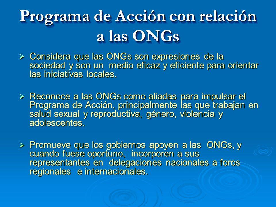 Programa de Acción con relación a las ONGs Considera que las ONGs son expresiones de la sociedad y son un medio eficaz y eficiente para orientar las i