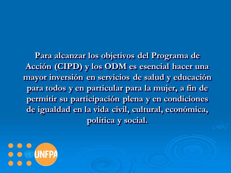 Para alcanzar los objetivos del Programa de Acción (CIPD) y los ODM es esencial hacer una mayor inversión en servicios de salud y educación para todos