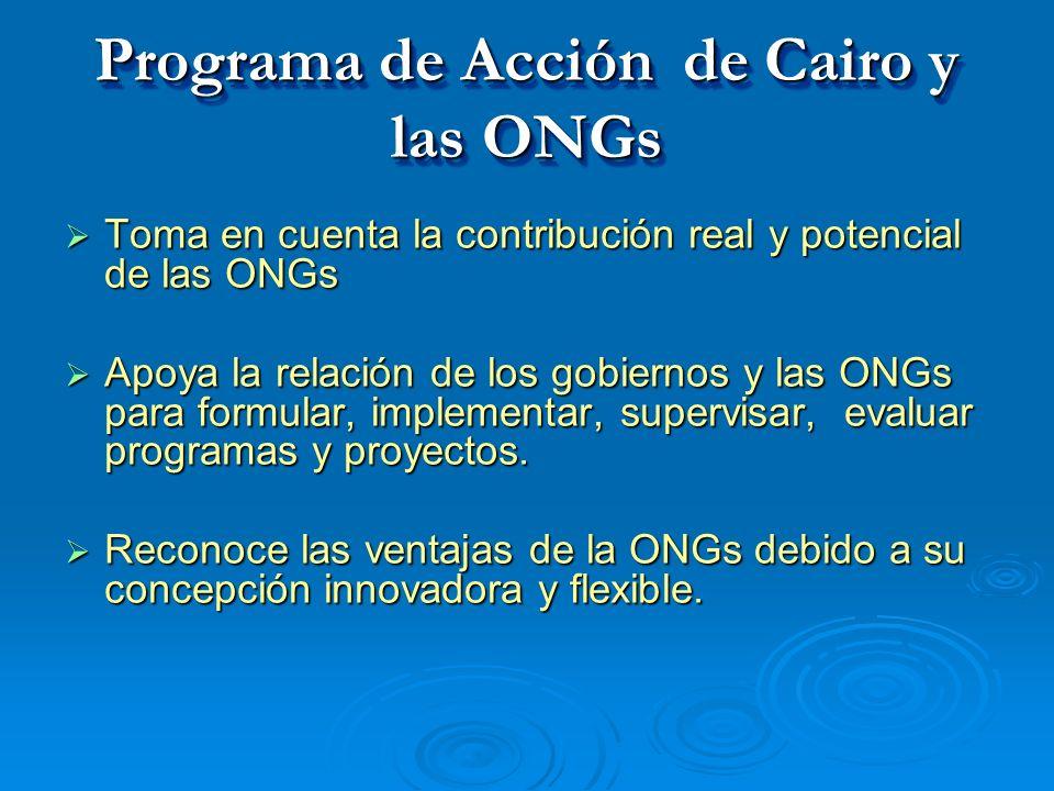 Programa de Acción con relación a las ONGs Considera que las ONGs son expresiones de la sociedad y son un medio eficaz y eficiente para orientar las iniciativas locales.