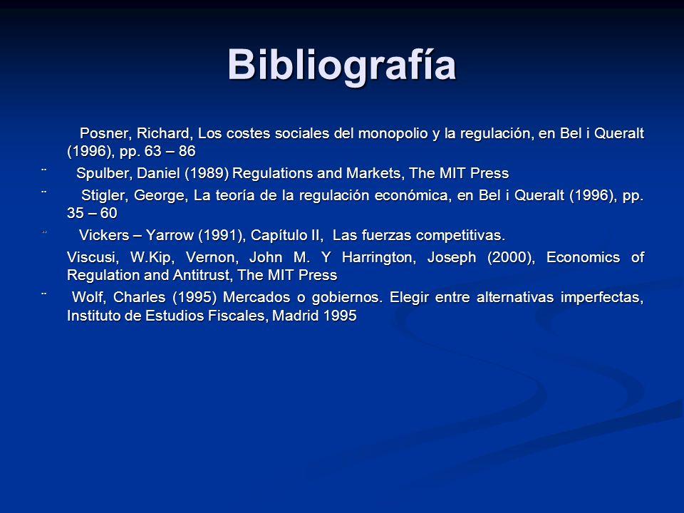 Bibliografía Posner, Richard, Los costes sociales del monopolio y la regulación, en Bel i Queralt (1996), pp.