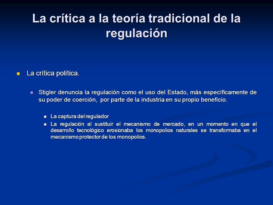 La crítica a la teoría tradicional de la regulación La crítica política.