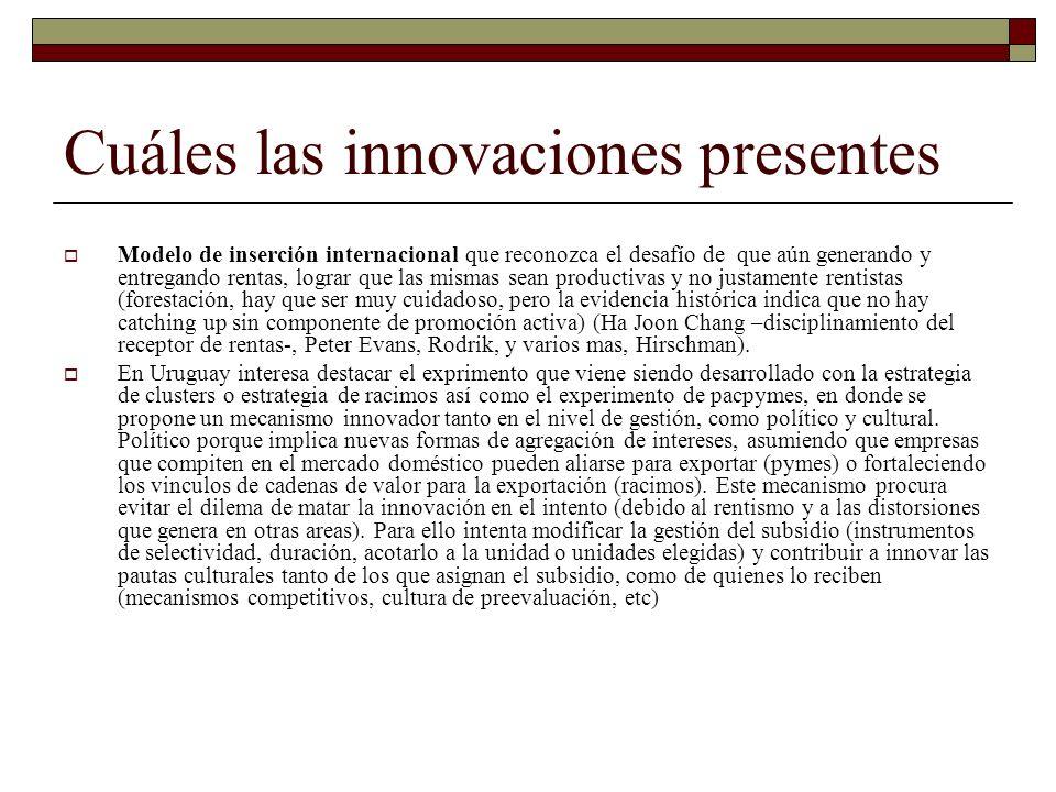 Cuáles las innovaciones presentes Modelo de inserción internacional que reconozca el desafío de que aún generando y entregando rentas, lograr que las