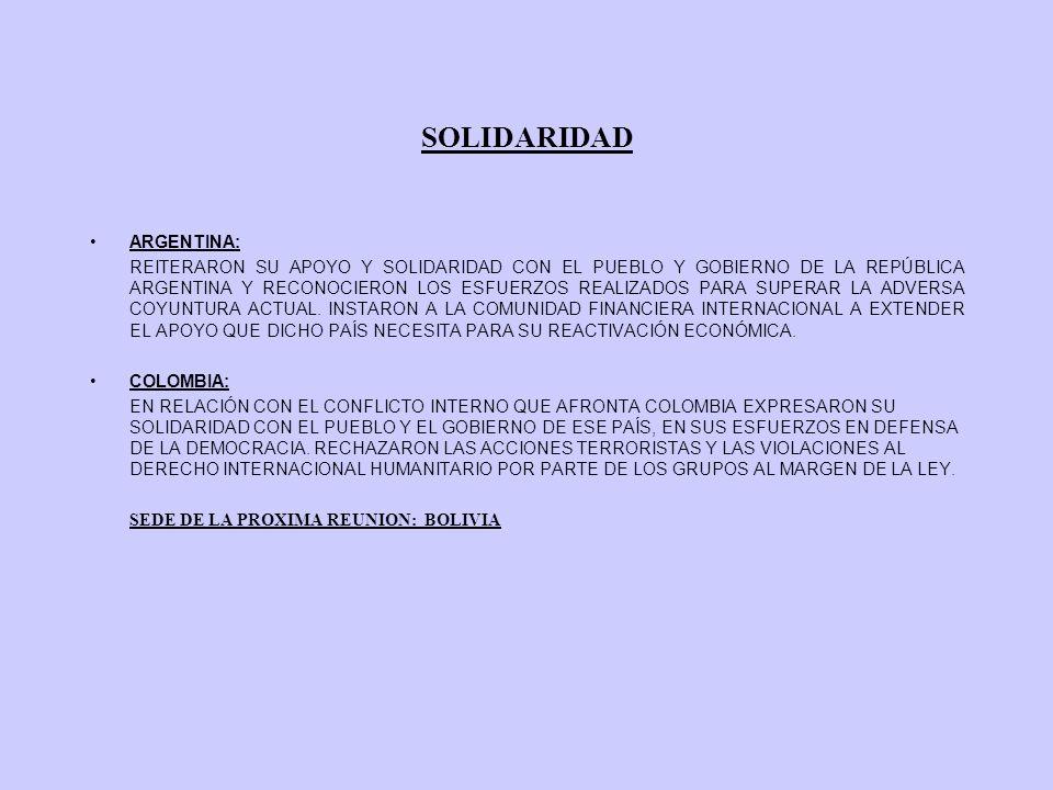 SOLIDARIDAD ARGENTINA: REITERARON SU APOYO Y SOLIDARIDAD CON EL PUEBLO Y GOBIERNO DE LA REPÚBLICA ARGENTINA Y RECONOCIERON LOS ESFUERZOS REALIZADOS PA