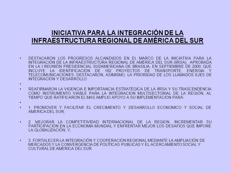 INICIATIVA PARA LA INTEGRACIÓN DE LA INFRAESTRUCTURA REGIONAL DE AMÉRICA DEL SUR DESTACARON LOS PROGRESOS ALCANZADOS EN EL MARCO DE LA INICIATIVA PARA