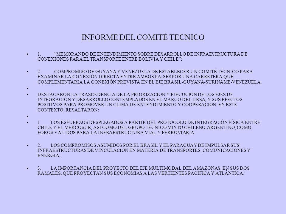 INFORME DEL COMITÉ TECNICO 1. MEMORANDO DE ENTENDIMIENTO SOBRE DESARROLLO DE INFRAESTRUCTURA DE CONEXIONES PARA EL TRANSPORTE ENTRE BOLIVIA Y CHILE; 2