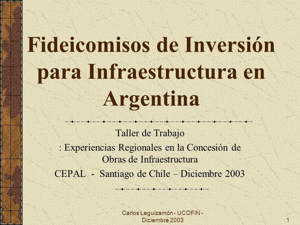 Carlos Leguizamón - UCOFIN - Diciembre 200312 Aplicaciones del Fondo Fiduciario de Infraestructura Vial - II Desde Octubre de 2003: Reactivación de obras viales suspendidas por falta de financiación (nacionales y provinciales: Anexo II Decreto 1377/01), monto pendiente de ejecución $Arg.