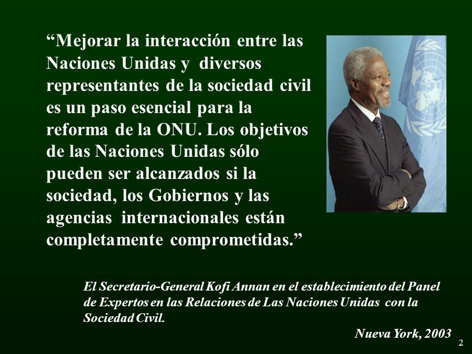 3 Panel de Expertos en las Relaciones de la Sociedad Civil y las Naciones Unidas En Febrero del 2003 El Secretario-General designó al Sr.