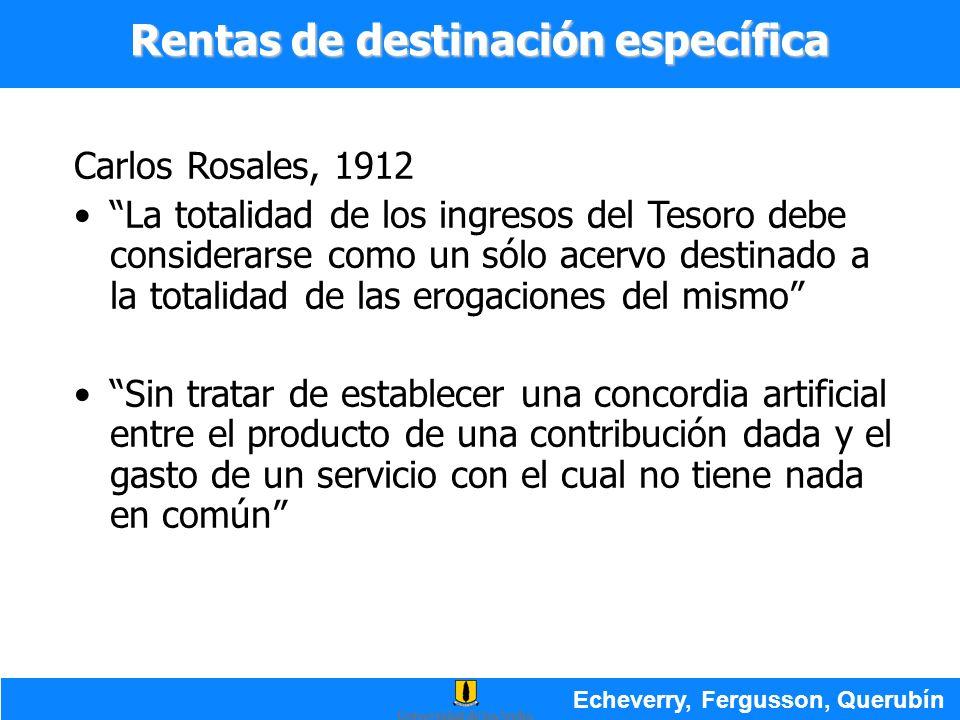 Carlos Rosales, 1912 La totalidad de los ingresos del Tesoro debe considerarse como un sólo acervo destinado a la totalidad de las erogaciones del mis