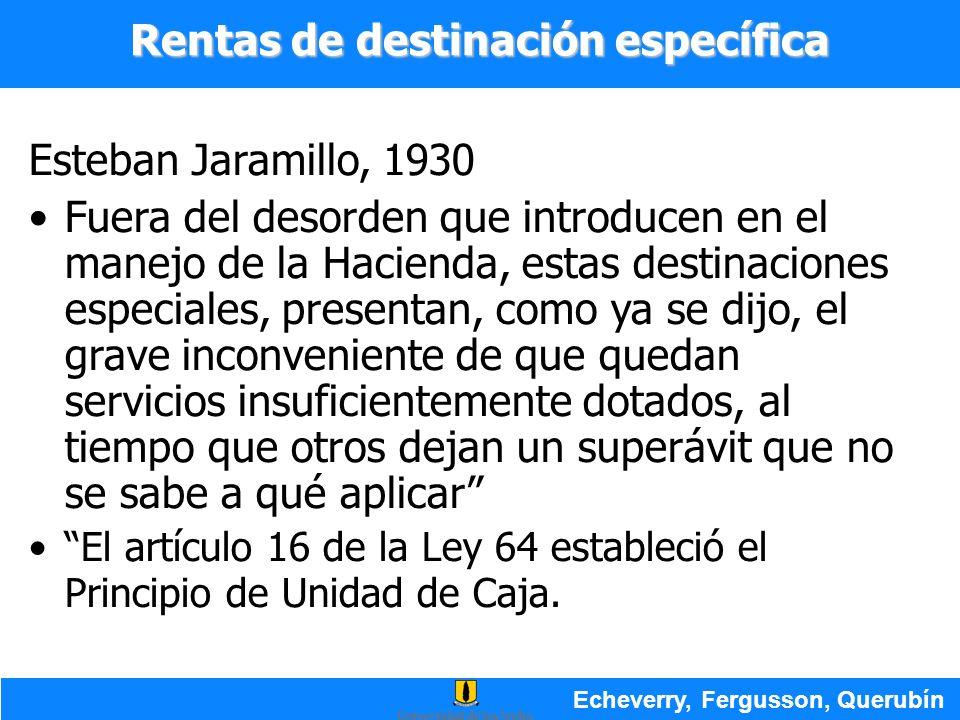 Esteban Jaramillo, 1930 Fuera del desorden que introducen en el manejo de la Hacienda, estas destinaciones especiales, presentan, como ya se dijo, el