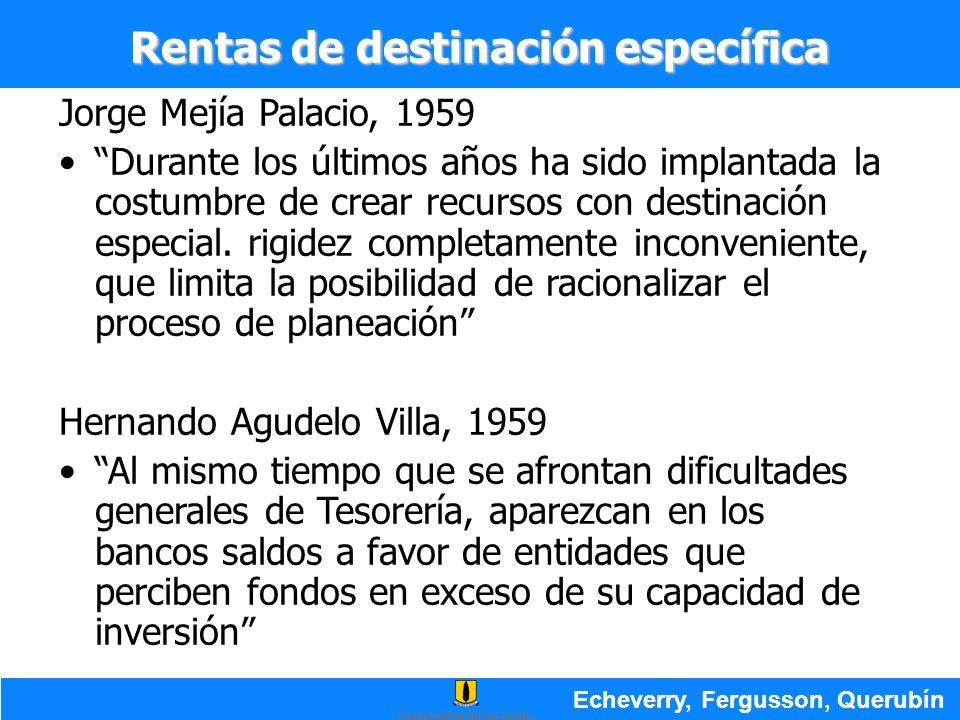 Jorge Mejía Palacio, 1959 Durante los últimos años ha sido implantada la costumbre de crear recursos con destinación especial. rigidez completamente i