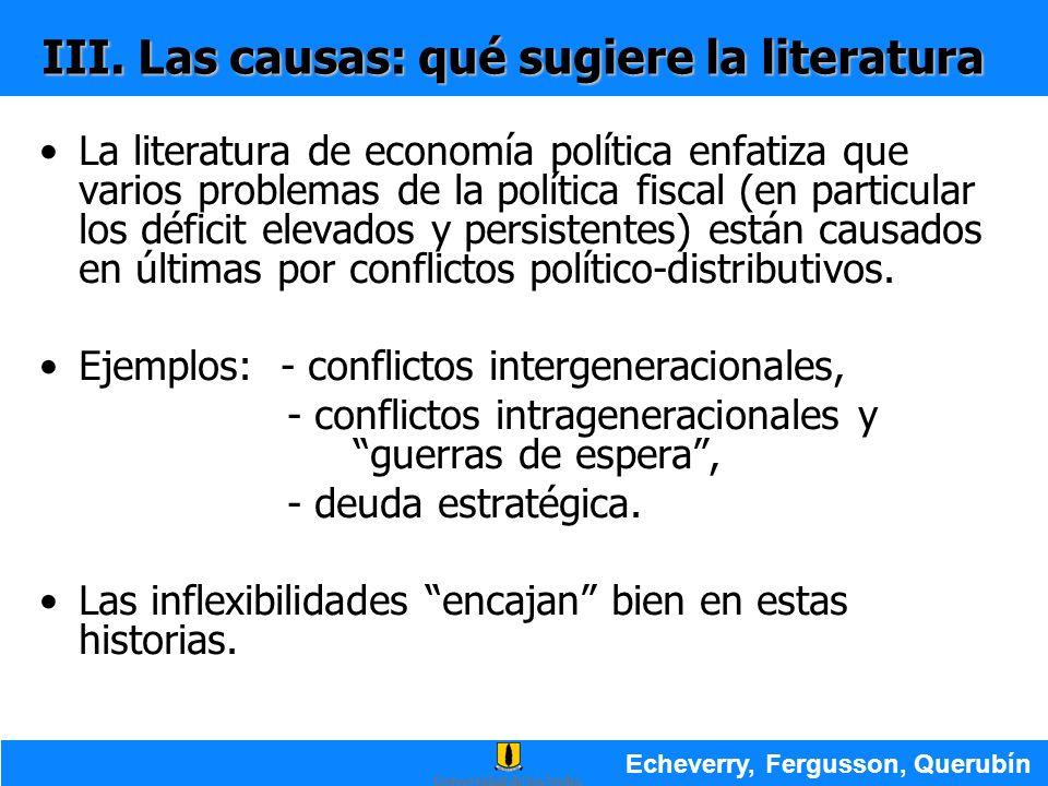 III. Las causas: qué sugiere la literatura La literatura de economía política enfatiza que varios problemas de la política fiscal (en particular los d