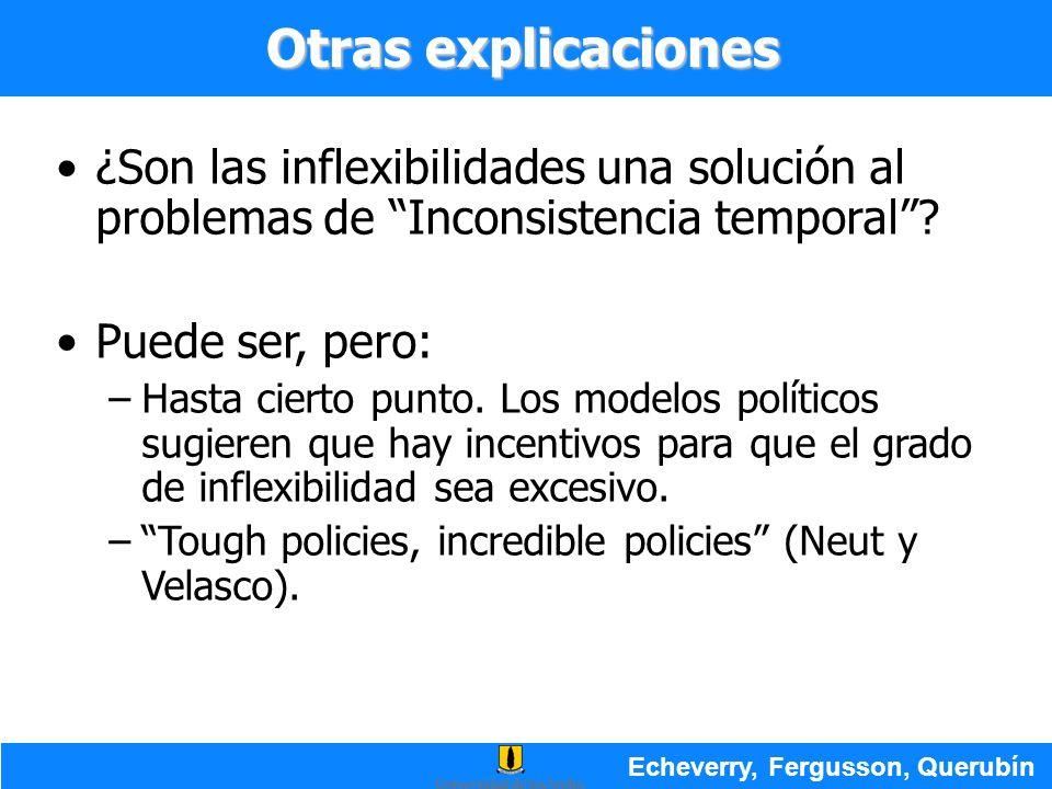 ¿Son las inflexibilidades una solución al problemas de Inconsistencia temporal? Puede ser, pero: –Hasta cierto punto. Los modelos políticos sugieren q