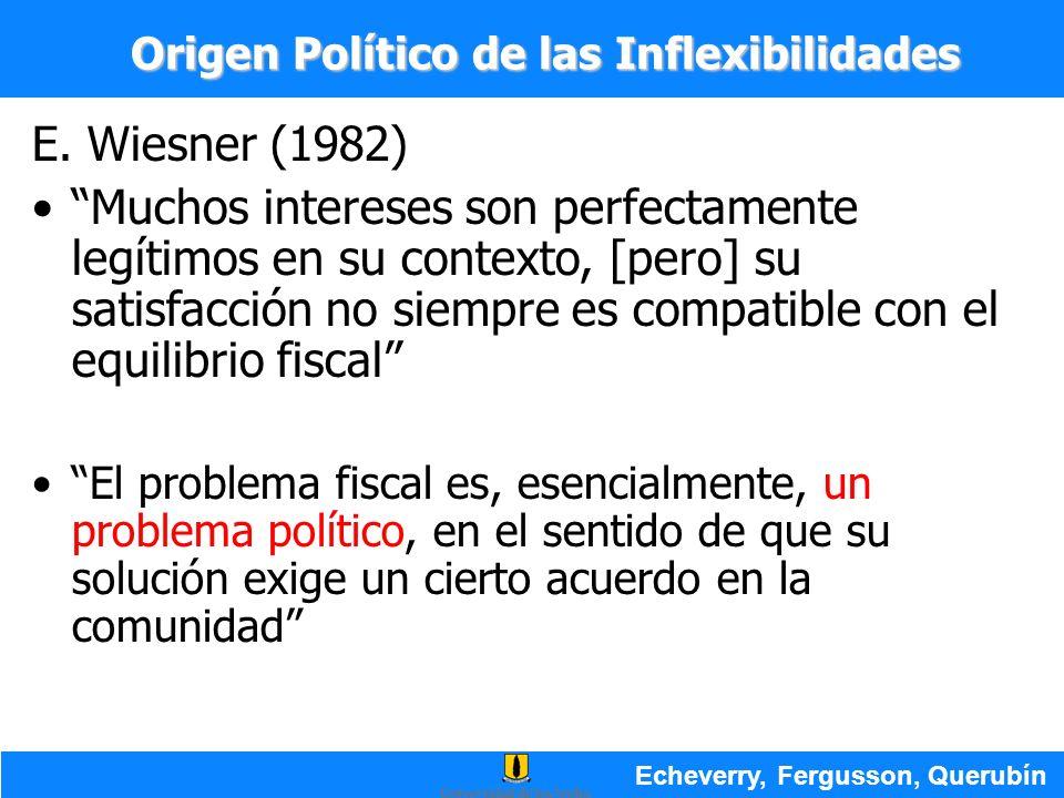 E. Wiesner (1982) Muchos intereses son perfectamente legítimos en su contexto, [pero] su satisfacción no siempre es compatible con el equilibrio fisca