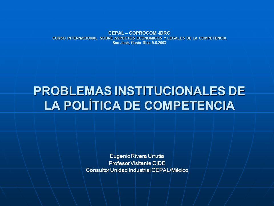 Índice Modelos analiticos para el tratamiento de la institucionalidad Modelos analiticos para el tratamiento de la institucionalidad Institucionalidad política e institucionalidad de la competencia.