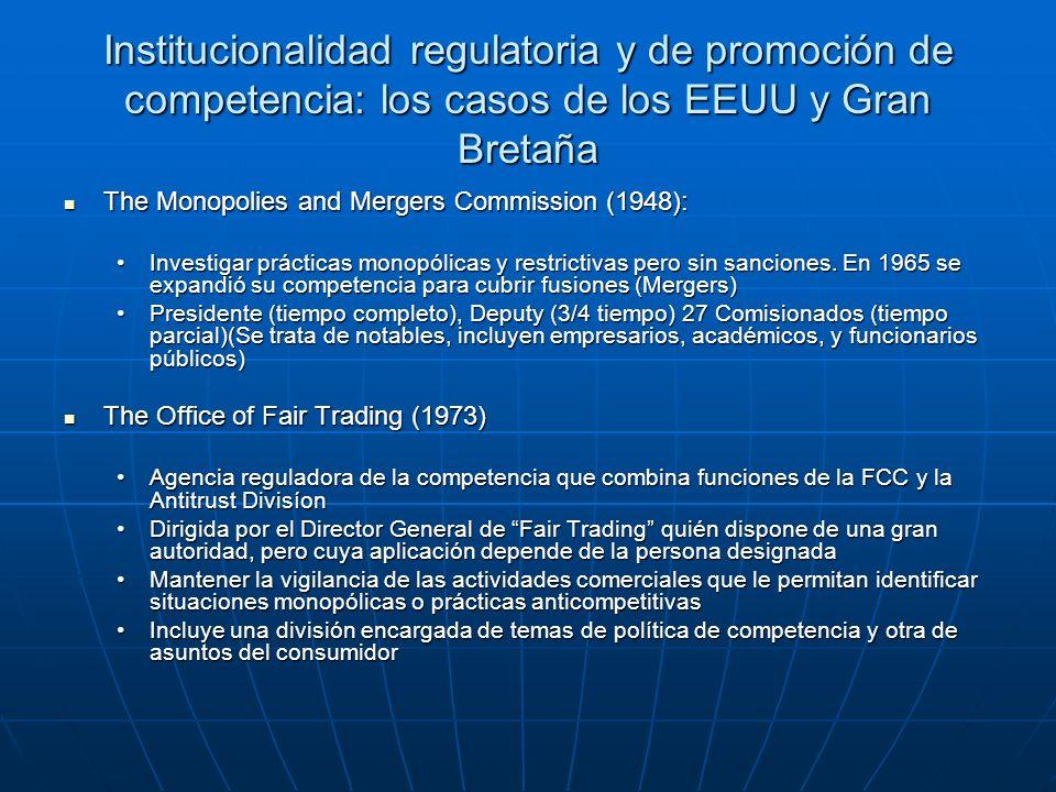 Institucionalidad regulatoria y de promoción de competencia: los casos de los EEUU y Gran Bretaña The Monopolies and Mergers Commission (1948): The Mo