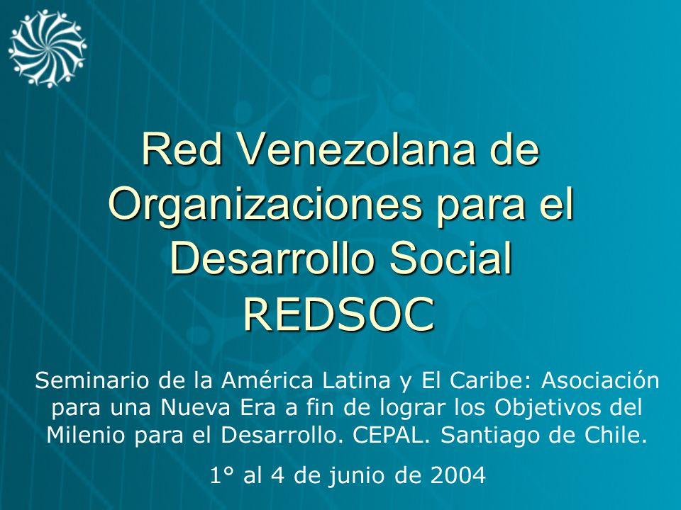 Red Venezolana de Organizaciones para el Desarrollo Social REDSOC Seminario de la América Latina y El Caribe: Asociación para una Nueva Era a fin de l