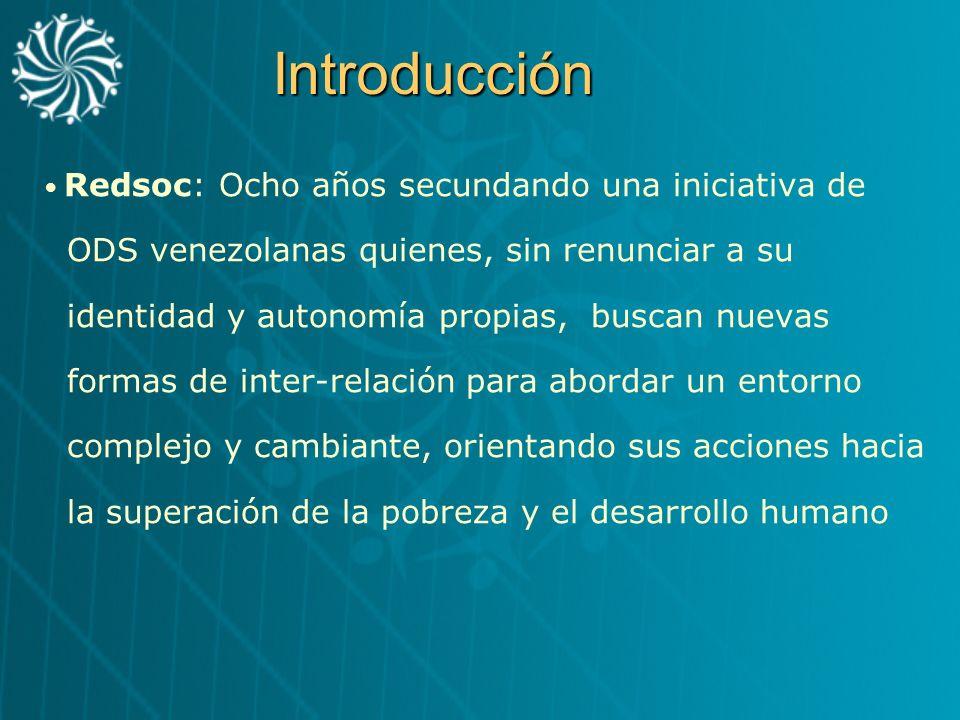 Introducción Redsoc: Ocho años secundando una iniciativa de ODS venezolanas quienes, sin renunciar a su identidad y autonomía propias, buscan nuevas f