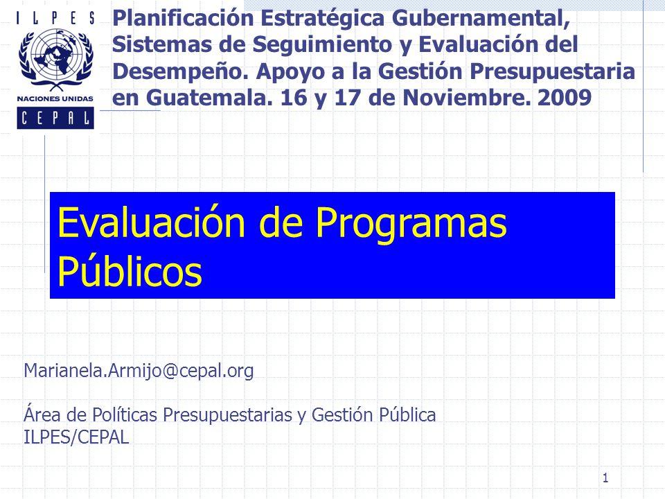 2 DEFINICIONES EVALUACION DE PROGRAMAS PUBLICOS Proceso de medición sistemática y continua de los resultados obtenidos de un programa, proyecto, política y la comparación de esos resultados con estándares u objetivos previamente definidos OCDE.