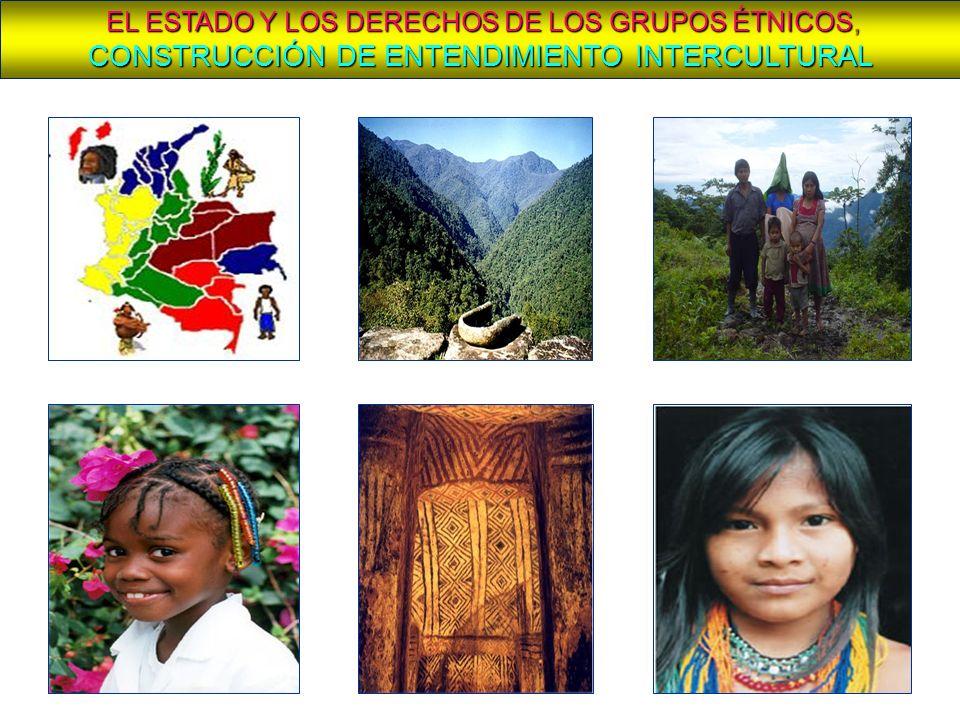 EL ESTADO Y LOS DERECHOS DE LOS GRUPOS ÉTNICOS, CONSTRUCCIÓN DE ENTENDIMIENTO INTERCULTURAL