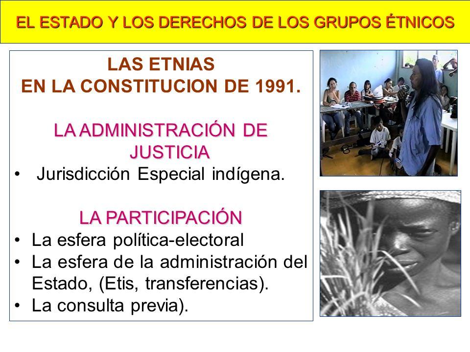Pozo Gibraltar 1 EL ESTADO Y LOS DERECHOS DE LOS GRUPOS ÉTNICOS LAS ETNIAS EN LA CONSTITUCION DE 1991. LA ADMINISTRACIÓN DE JUSTICIA Jurisdicción Espe