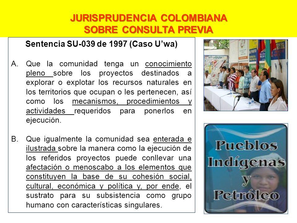 Sentencia SU-039 de 1997 (Caso Uwa) A.Que la comunidad tenga un conocimiento pleno sobre los proyectos destinados a explorar o explotar los recursos n
