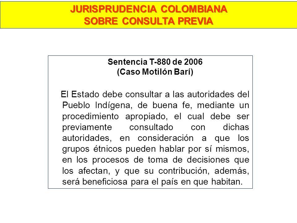 Sentencia T-880 de 2006 (Caso Motilón Barí) El Estado debe consultar a las autoridades del Pueblo Indígena, de buena fe, mediante un procedimiento apr