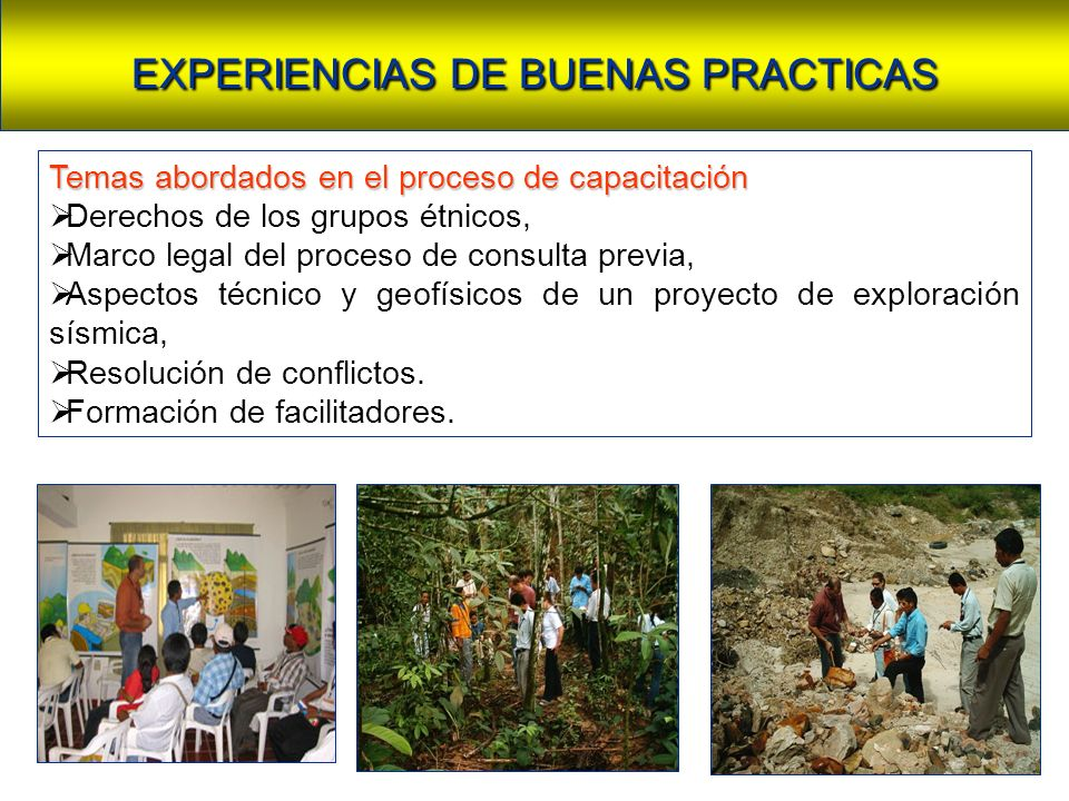 Temas abordados en el proceso de capacitación Derechos de los grupos étnicos, Marco legal del proceso de consulta previa, Aspectos técnico y geofísicos de un proyecto de exploración sísmica, Resolución de conflictos.