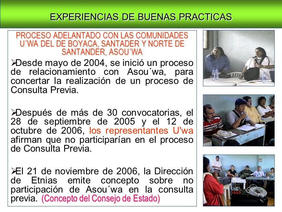 PROCESO ADELANTADO CON LAS COMUNIDADES U´WA DEL DE BOYACA, SANTADER Y NORTE DE SANTANDER, ASOU´WA Desde mayo de 2004, se inició un proceso de relacion