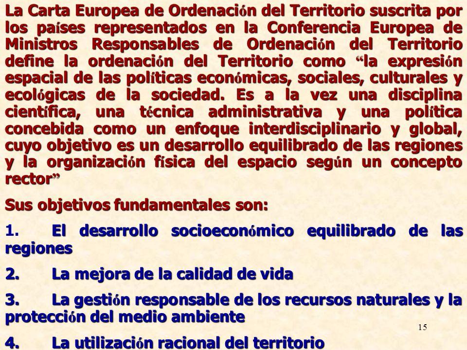 15 La Carta Europea de Ordenaci ó n del Territorio suscrita por los pa í ses representados en la Conferencia Europea de Ministros Responsables de Orde
