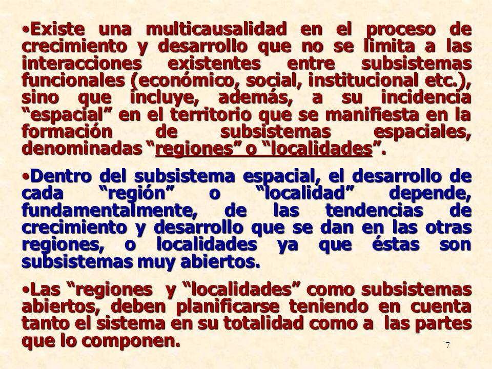 7 Existe una multicausalidad en el proceso de crecimiento y desarrollo que no se limita a las interacciones existentes entre subsistemas funcionales (