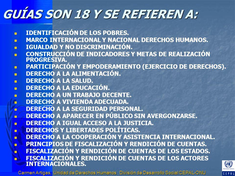 Carmen Artigas, Unidad de Derechos Humanos División de Desarrollo Social CEPAL-ONU GUÍAS SON 18 Y SE REFIEREN A: IDENTIFICACIÓN DE LOS POBRES. MARCO I